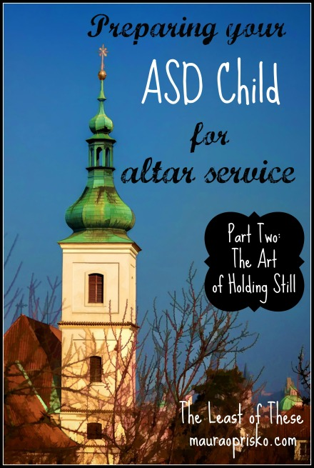 Preparing your ASD child for altar service pt2